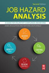 Job Hazard Analysis: A Guide for Voluntary Compliance and Beyond, Edition 2