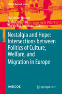 Nostalgia and Hope: Intersections Between Politics of Culture, Welfare, and Migration in Europe