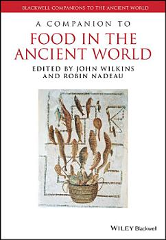 A Companion to Food in the Ancient World PDF