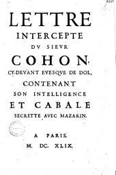 Lettre intercepte (sic) dv sievr Cohon,...contenant son intelligence et cabale secrette avec Mazarin
