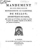 Mandement de Son Eminence Monseigneur le cardinal de Belloy, archevêque de Paris, qui ordonne que le Te Deum sera chanté en actions de grâces des avantages remportés sur les russes, par l'armée de l'empereur