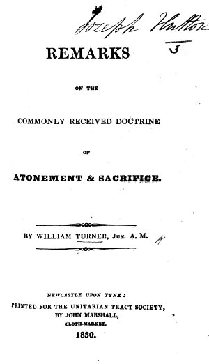 Remarks on the commonly received doctrine of Atonement and Sacrifice