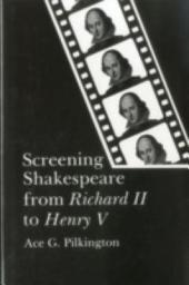 Screening Shakespeare from Richard II to Henry V