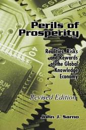 Perils of Prosperity: Realities, Risks and Rewards of the Global Knowledge Economy