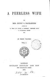 A peerless wife: Volume 1