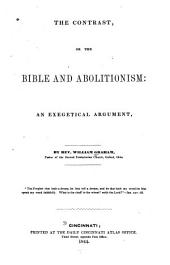 The Contrast: Or, The Bible and Abolitionism: an Exegetical Argument