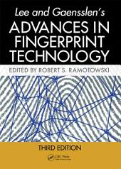 Lee and Gaensslen's Advances in Fingerprint Technology, Third Edition: Edition 3