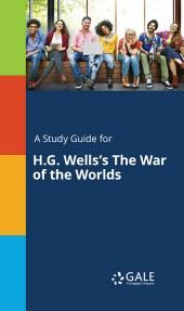 A Study Guide for H.G. Wells's The War of the Worlds