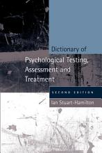 Dictionary of Psychological Testing  Assessment and Treatment PDF