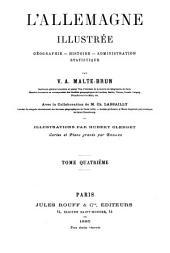 L'Allemagne illustrée: géographie, histoire, administration, statistique, Volume4