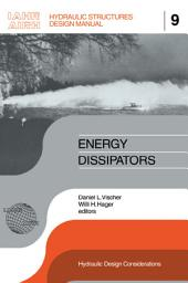 Energy Dissipators: IAHR Hydraulic Structures Design Manuals 9