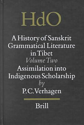 Sanskrit Grammatical Literature in Tibet   a Study of the Indo Tibetan Canonical Literature on Sanskrit Grammar and the Development of Sanskrit Studies in Tibet