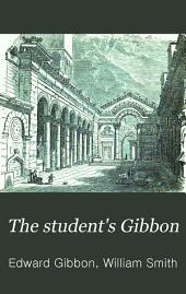 The Student's Gibbon: The History of the Decline and Fall of the Roman Empire