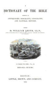 A Dictionary of the Bible: Comprising Its Antiquities, Biography, Geography, and Natural History, Volume 3
