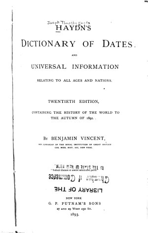 Haydn s Dictionary of Dates and Universal Information Relating to All Ages and Nations
