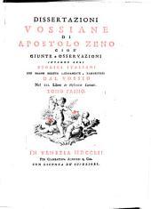 Dissertazioni Vossiane di Apostolo Zeno: cioè giunte e osservazioni intorno agli storici italiani che hanno scritto latinamente, rammentati dal Vossio nel III. libro De historicis latinis...