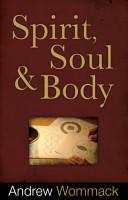 Spirit  Soul  and Body PDF