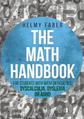 The Math Handbook for Students with Math Difficulties, Dyscalculia, Dyslexia or ADHD