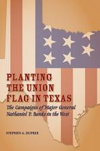 Planting the Union Flag in Texas PDF