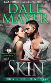 Skin (Contemporary Romance): Book 1 of the Broken but... Mending series