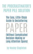 The Procrastinator's Paper Pile Solution