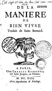 De la manière de bien vivre: traduit de Saint Bernard ou plutôt d'un religieux inconnu