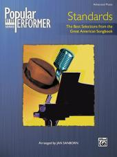 Popular Performer, Standards - The Best Selections from the Great American Songbook: Advanced Piano Collection