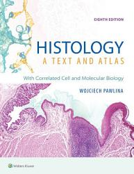 Histology A Text And Atlas Book PDF