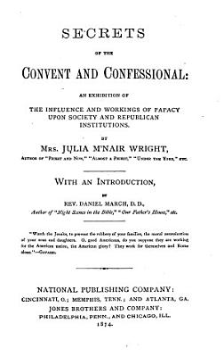 Secrets of the Convent and Confessional PDF