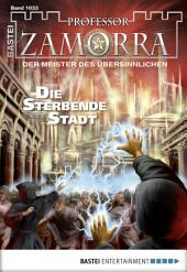 Professor Zamorra - Folge 1033: Die sterbende Stadt