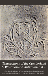 Transactions of the Cumberland & Westmorland Antiquarian & Archeological Society: Volume 5