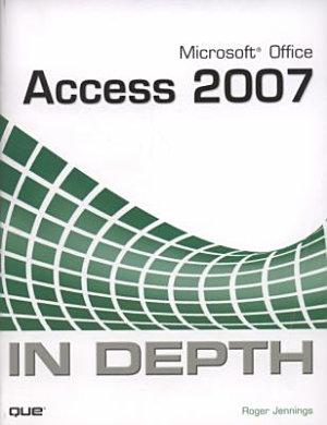 Microsoft Office Access 2007 in Depth PDF