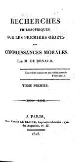 Recherches philosophiques sur les premiers objets des connaissances morales: Volume1