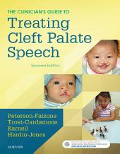 The Clinician's Guide to Treating Cleft Palate Speech - E-Book: Edition 2