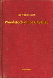 Woodstock ou Le Cavalier