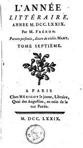 L'année littéraire ou Suite des lettres sur quelques écrits de ce temps: Volumes 7-8