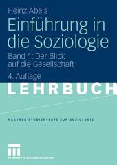 Einführung in die Soziologie: Band 1: Der Blick auf die Gesellschaft, Ausgabe 4