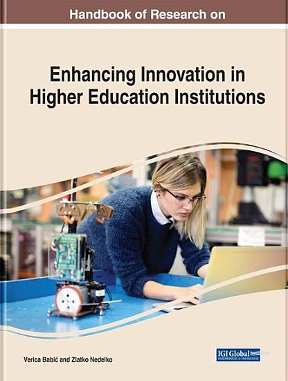 Handbook of Research on Enhancing Innovation in Higher Education Institutions PDF