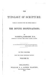The typology of Scripture: viewed in connection with the entire scheme of the divine dispensations, Volume 2