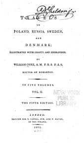 Travels in Poland, Russia, Sweden, and Denmark: Illustrated with Charts and Engravings, Volume 2