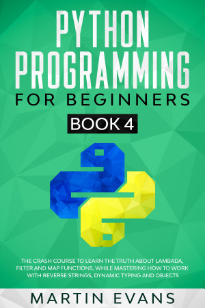 Python Programming for Beginners - Book 4