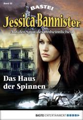 Jessica Bannister - Folge 032: Das Haus der Spinnen