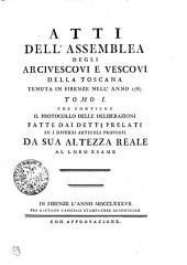ATTI DELL' ASSEMBLEA DEGLI ARCIVESCOVI E VESCOVI DELLA TOSCANA TENUTA IN FIRENZE NELL' ANNO 1787: CHE CONTIENE IL PROTOCOLLO DELLE DELIBERAZIONI, Volume 1
