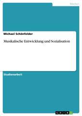 Musikalische Entwicklung und Sozialisation
