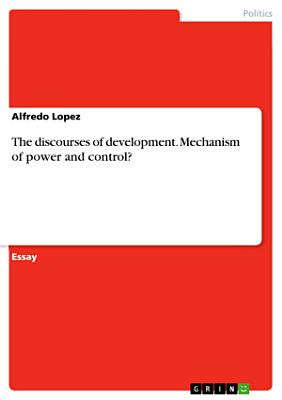 The Discourses of Development  Mechanism of Power and Control  PDF