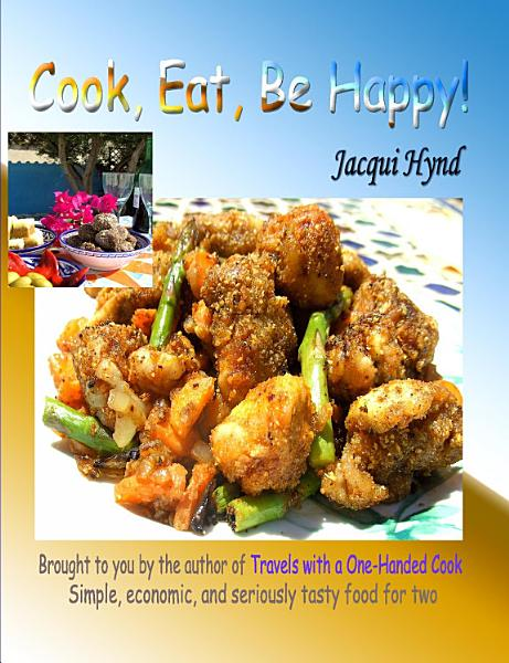 Cook, Eat, Be Happy!