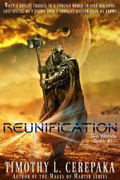 Reunification: Two Worlds #1 (free science-fiction/fantasy crossover)