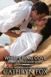 The Complete Whispering Cove four book series: WET, BRAZEN, SILK, FLIRTY