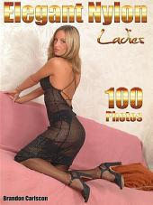 Sexy Elegant Ladies & Matures Erotic Adult Photo Ebook: Fine Ladies in Nylons & High Heels dressing off