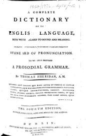 A Complete Dictionary Of The English Language  Both With Regard To Sound And Meaning     To Which Is Prefixed A Prosodial Grammar     The Second Edition     Enlarged
